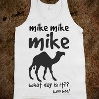 HEY MIKE WHAT DAY IS IT, HUMP DAY TANK TOP TEE T SHIRT