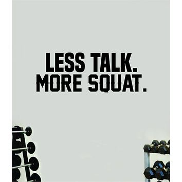 Less Talk More Squat V2 Wall Decal Sticker Vinyl Art Wall Bedroom Home Decor Inspirational Motivational Teen Sports Gym Fitness Health Girls Train Beast Funny