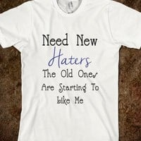 Need New Haters - ppolecho - Skreened T-shirts, Organic Shirts, Hoodies, Kids Tees, Baby One-Pieces and Tote Bags
