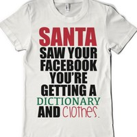 Santa saw your Facebook-Female White T-Shirt