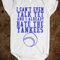 Supermarket: I Can't Even Talk Yet and I Already Hate The Yankees from Glamfoxx Shirts