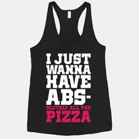 I Just Want Abs-olutely All The Pizza
