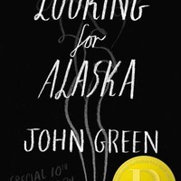 Looking for Alaska: Looking for Alaska Special: 10th Anniversary Edition
