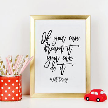 WALT DISNEY QUOTE,If You Can Dream It You Can Do It,Nursery Quote,Motivational Print,Nursery Wall Art,Child Room Decor,Typography Print
