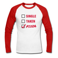 Tee shirt manches longues Single / Taken / Pizza - Funny & Cool Statment | Spreadshirt