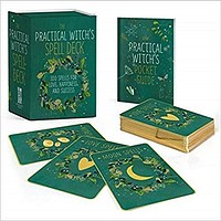 The Practical Witch's Spell Deck: 100 Spells for Love, Happiness, and Success