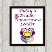 Today a reader Print Inspirational words Positive quote Owl with glasses Wall art Kids room Book lover Teacher classroom INSTANT DOWNLOAD