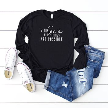 With God All Things are Possible | Long Sleeve Graphic Tee