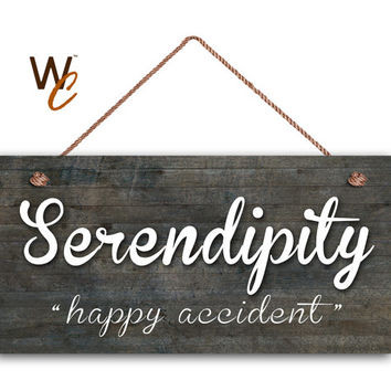 """Serendipity Sign, Happy Accident, Dark Distressed Wood Style, Wall Art, Weatherproof, 5"""" x 10"""" Sign, Housewarming Gift, Made To Order"""