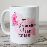 Grandmother of the Groom Mug | Wedding Gift for Grandmother | Nana Wedding Gift | Mother of the Groom Gift Ideas | Grandparents Wedding Gift