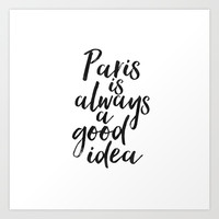 Paris As Always A Good Idea,Travel Quote,Travel Sign,Paris City,French Country,Paris Decor,Let's Tra Art Print by Printable Aleks