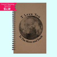 I Love You To The Moon  and Back- Journal, Book, Custom Journal, Sketchbook, Scrapbook, Extra-Heavyweight Covers