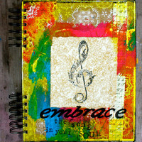 """Embrace The Song in Your Soul - One of a Kind 8""""x10"""" Mixed Media Sketchbook, Blank Notebook, Journal, Music Book, Stationary"""