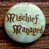 "Pin or Magnet - HP23 - Mischief Managed - Harry Potter - 1"" Inch Pinback Button Badge or Fridge Magnet"