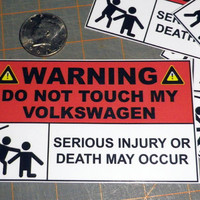 """Warning Do Not Touch My Volkswagen, Serious Injury Or Death May Occur Decal/Sticker 2"""" X 3.25"""" or 3 """"x 5"""""""