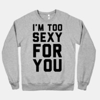 I'm Too Sexy For You | HUMAN