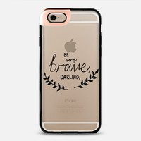 Be Brave iPhone 6 case by Tangerine- Tane | Casetify