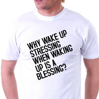 Why Wake Up Stressing - Envy My Tee