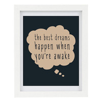 The Best Dreams Happen When You're Awake, Inspirational Print, Workspace, Office Decor, Inspiring Wall Art, 8 x 10 Typography Print