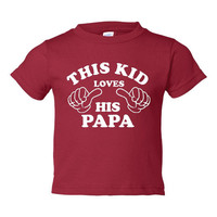 This Kid Loves HIs PAPA Great Grandparents gift Youth Tees Sized 6 Months To Youth XLThis Kid Loves His PAPA All colors