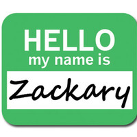 Zackary Hello My Name Is Mouse Pad