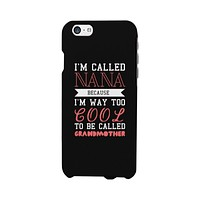 Way Too Cool To Be Called Grandmother Phone Case Great Gift For Mothers Day