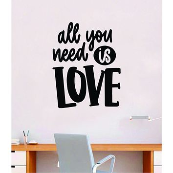 All You Need is Love V3 Wall Decal Home Decor Bedroom Room Art Vinyl Sticker Quote Inspirational Music The Beatles Lyrics Teen Baby