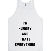 I'm Hungry And I Hate Everything