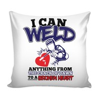Funny Welding Graphic Pillow Cover I Can Weld Anything From The Crack Of
