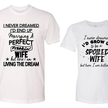 Funny Husband and Wife Shirts - Spoiled Wife - Anniversary Gift, NewlyWeds, Matching Married Shirts, Just Married, Renewal of Vows