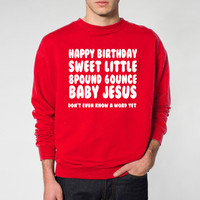 Happy Birthday BABY JESUS - funny talladega nights merry christmas ya filthy animal ugly sweater party new - Mens Red Sweatshirt DT0078