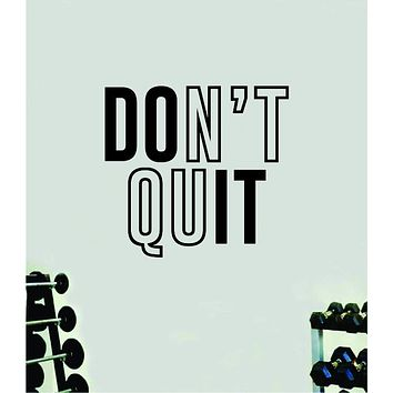 Don't Quit Do It Quote Wall Decal Sticker Vinyl Art Decor Bedroom Room Boy Girl Inspirational Motivational Gym Fitness Health Exercise Lift Beast Workout