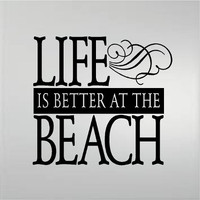 Life Is Better At The Beach - Vinyl wall decal, vinyl sticker lettering word art