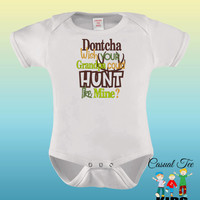 EMBROIDERED Dontcha Wish Your Grandpa Could Hunt Like Mine Funny Hunting Baby Bodysuit or Toddler Tshirt
