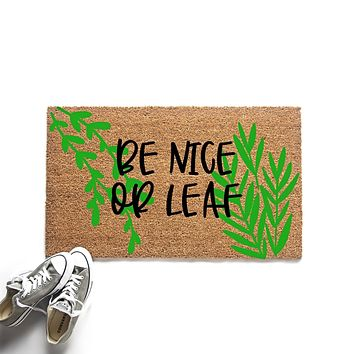 Be Nice or Leaf Doormat