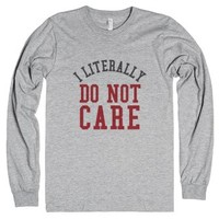 I Literally Do Not Care Long Sleeve T-shirt (id6070957)-T-Shirt