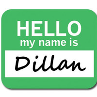 Dillan Hello My Name Is Mouse Pad
