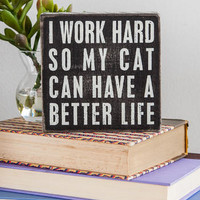 CAT BETTER LIFE 5X5 PLAQUE