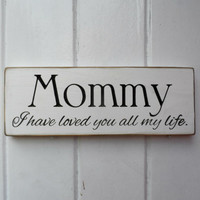 Mommy Love You Carved Wood Sign