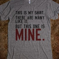 This tee is mine t shirt