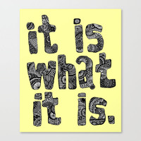 What It Is Stretched Canvas by lush tart | Society6