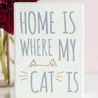 Home is where my cat is box sign