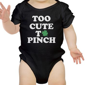 Too Cute To Pinch Cute Baby Onesuit For St Patricks Day Funny Gifts