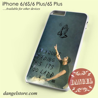 Drake Its Too Late Phone case for iPhone 6/6s/6 Plus/6S plus
