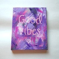 Good vibes bohemian acrylic canvas painting for fashionable girls room, dorm room, or home decor