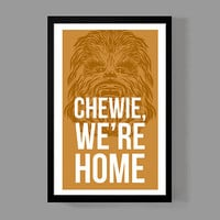 Star Wars Custom Poster - Chewie, we're home - Han Solo - Chewbacca, Home decor from a galaxy far, far away - Quote