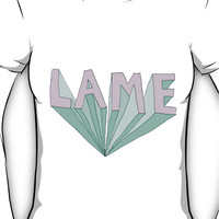 LAME Tumblr Style Women's T-Shirt