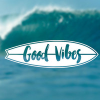 GOOD VIBES Decal, Adventure Sticker, Surfing Decal, Car Window Decal, Laptop Decal, Summer Decal, Phone Decal, Bumper Sticker, Traveling