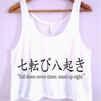 """Fall Down Seven Times. Stand Up Eight."" Crop-Top"