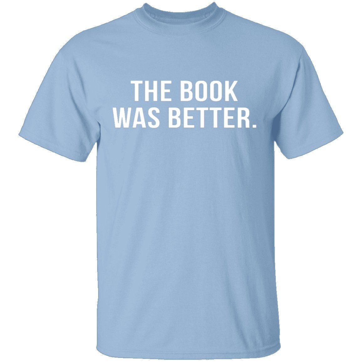 Image of The Book Was Better T-Shirt